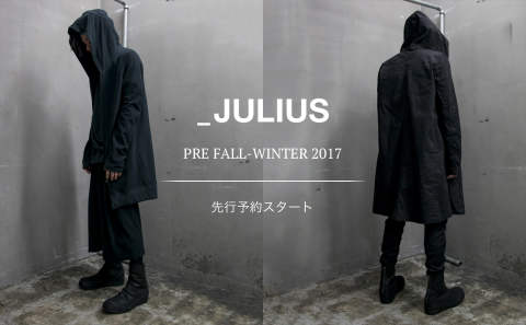 JULIUS [PRE FALL-WINTER 2017 先行予約開始]